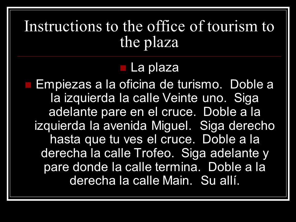 Instructions to the office of tourism to the plaza La plaza Empiezas a la oficina de turismo.