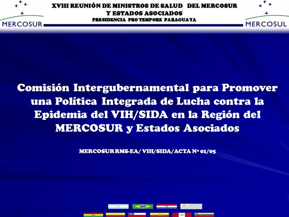 Comisión Intergubernamental para Promover una Política Integrada de Lucha contra la Epidemia del VIH/SIDA en la Región del MERCOSUR y Estados Asociados MERCOSUR RMS-EA/ VIH/SIDA/ACTA Nº 01/05