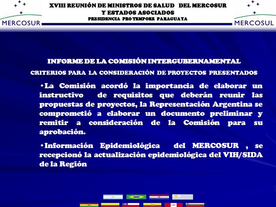 INFORME DE LA COMISIÓN INTERGUBERNAMENTAL CRITERIOS PARA LA CONSIDERACIÓN DE PROYECTOS PRESENTADOS La Comisión acordó la importancia de elaborar un instructivo de requisitos que deberán reunir las propuestas de proyectos, la Representación Argentina se comprometió a elaborar un documento preliminar y remitir a consideración de la Comisión para su aprobación.