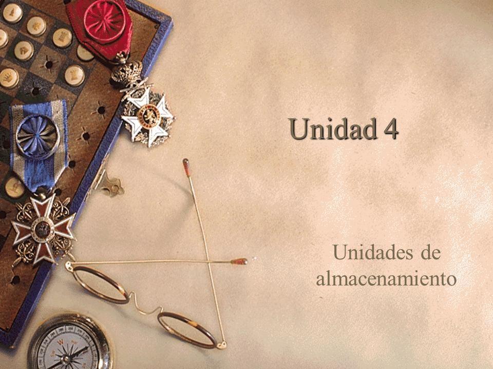 Unidad 4 Unidades de almacenamiento
