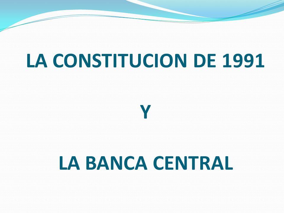 LA CONSTITUCION DE 1991 Y LA BANCA CENTRAL
