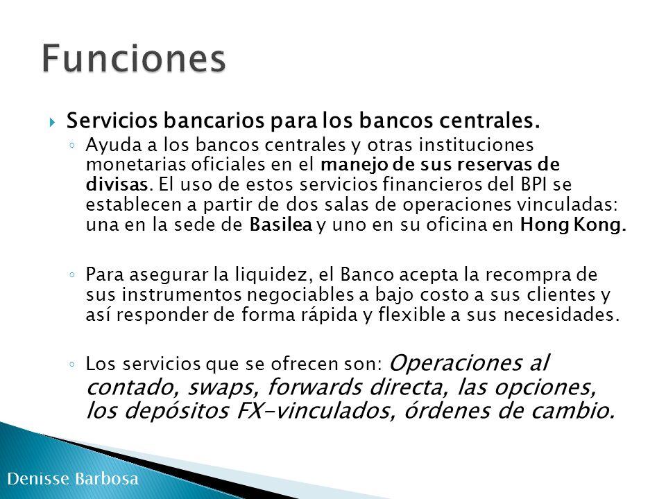 Foro y lugar de encuentro para los bancos centrales de diversos países.