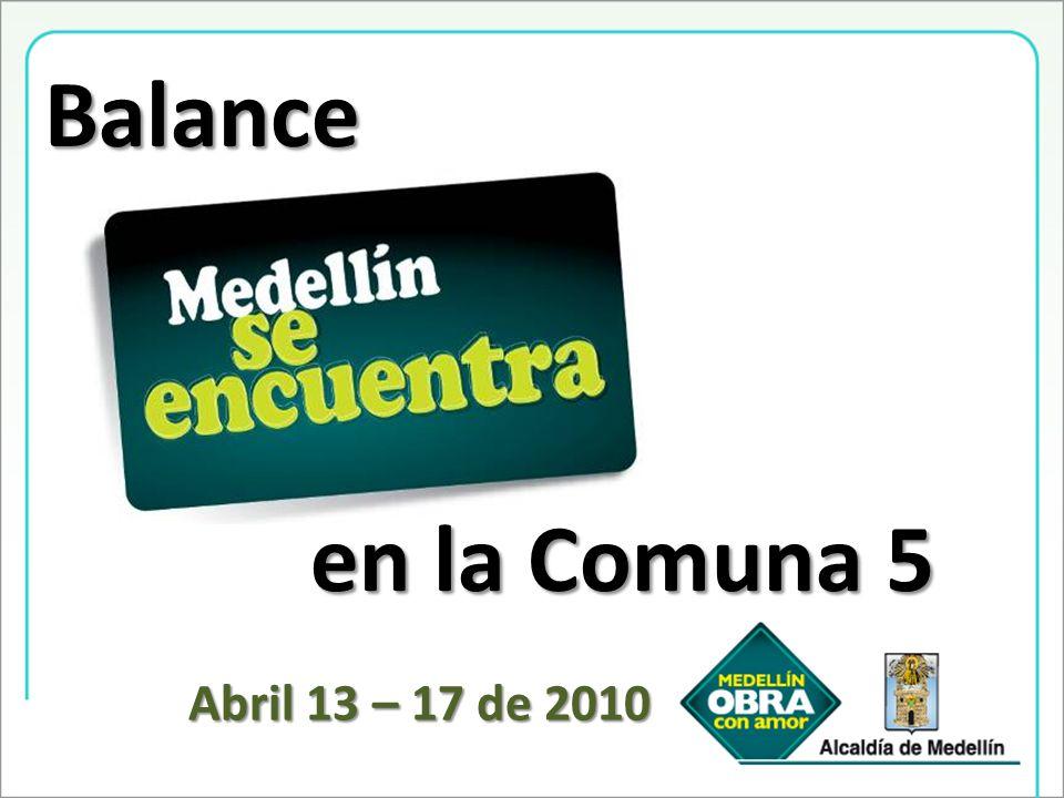 en la Comuna 5 Balance Abril 13 – 17 de 2010