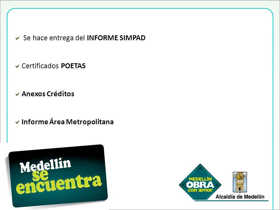 Se hace entrega del INFORME SIMPAD Certificados POETAS Anexos Créditos Informe Área Metropolitana