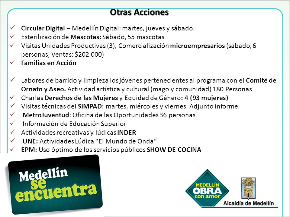 Circular Digital – Medellín Digital: martes, jueves y sábado. Esterilización de Mascotas: Sábado, 55 mascotas Visitas Unidades Productivas (3), Comerc