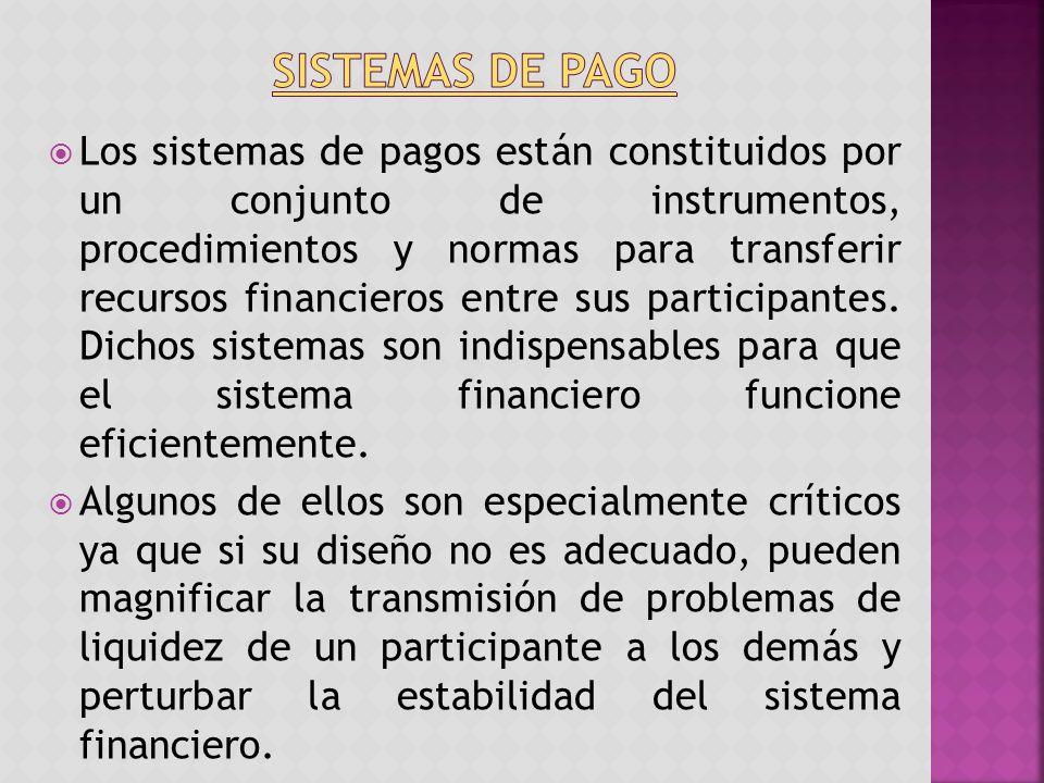 Los sistemas de pagos están constituidos por un conjunto de instrumentos, procedimientos y normas para transferir recursos financieros entre sus participantes.
