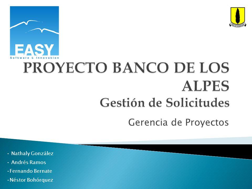 Gerencia de Proyectos Nathaly González Andrés Ramos Fernando Bernate Néstor Bohórquez