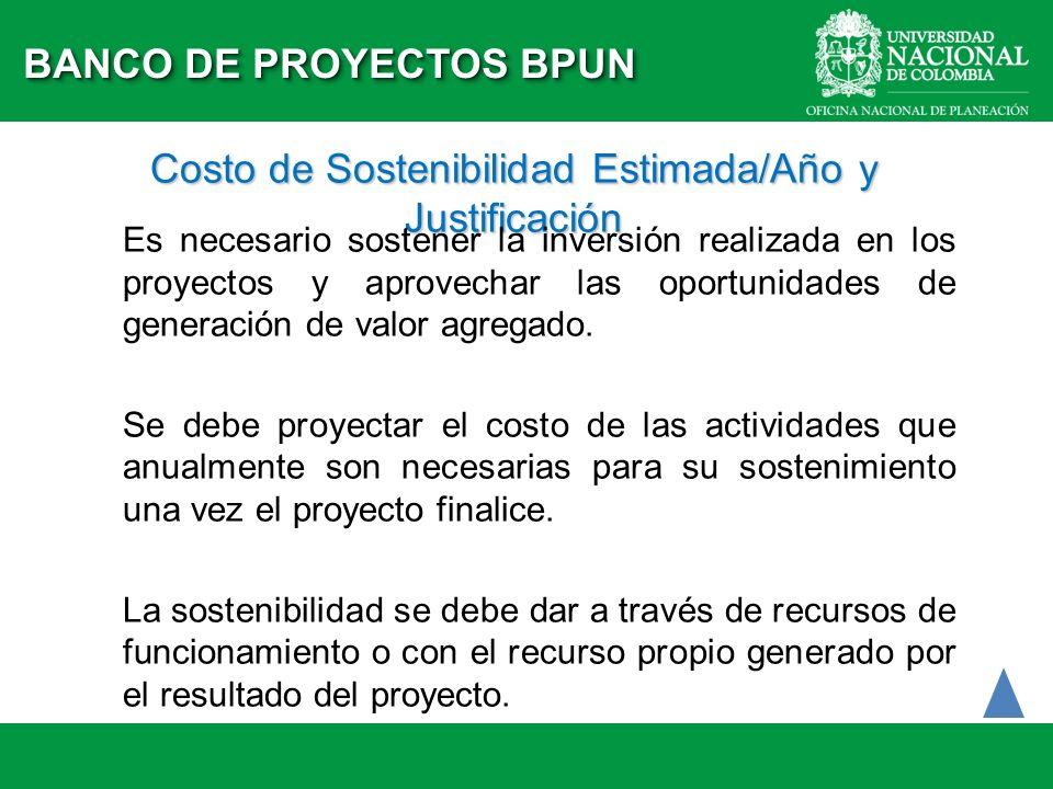 Costo de Sostenibilidad Estimada/Año y Justificación Es necesario sostener la inversión realizada en los proyectos y aprovechar las oportunidades de g