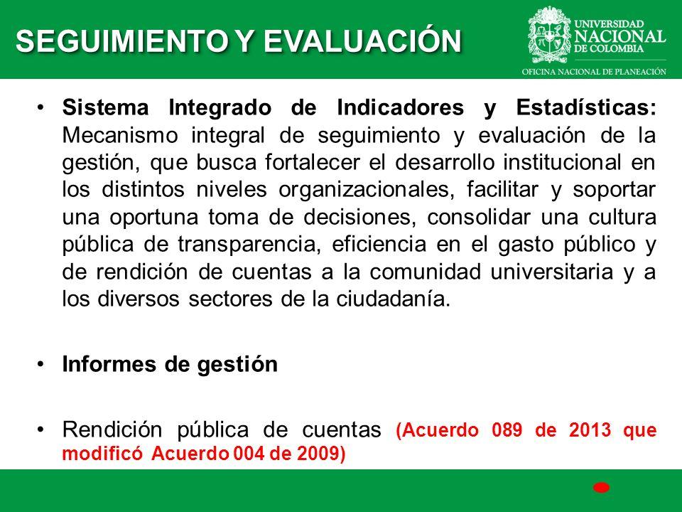 Sistema Integrado de Indicadores y Estadísticas: Mecanismo integral de seguimiento y evaluación de la gestión, que busca fortalecer el desarrollo inst