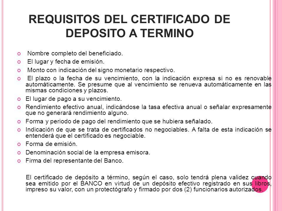 C ARACTERÍSTICAS Emisor: Son emitidos por entidades financieras (Bancos, Corporaciones financieras, Corporaciones de ahorro y vivienda y Compañías de leasing), con el fin de captar ahorro del público.