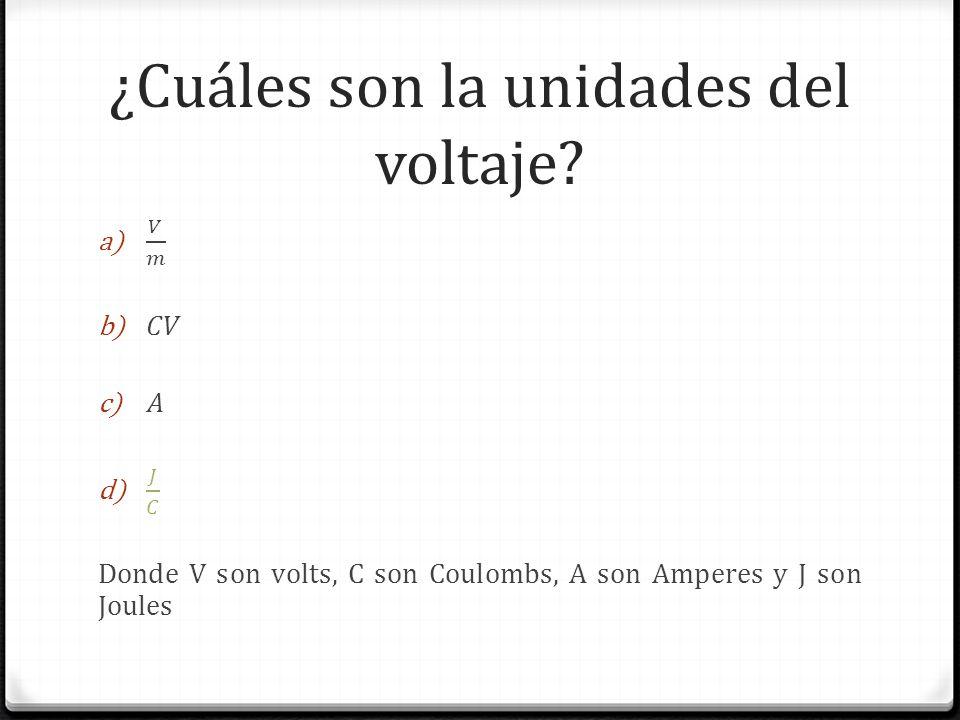 ¿Cuáles son la unidades del voltaje?