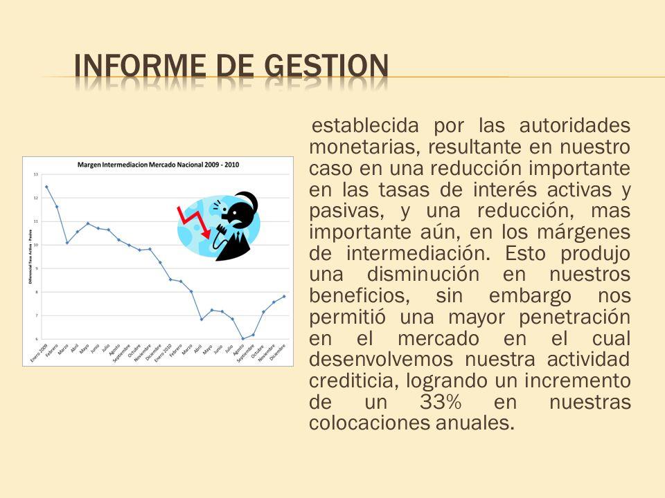 establecida por las autoridades monetarias, resultante en nuestro caso en una reducción importante en las tasas de interés activas y pasivas, y una re
