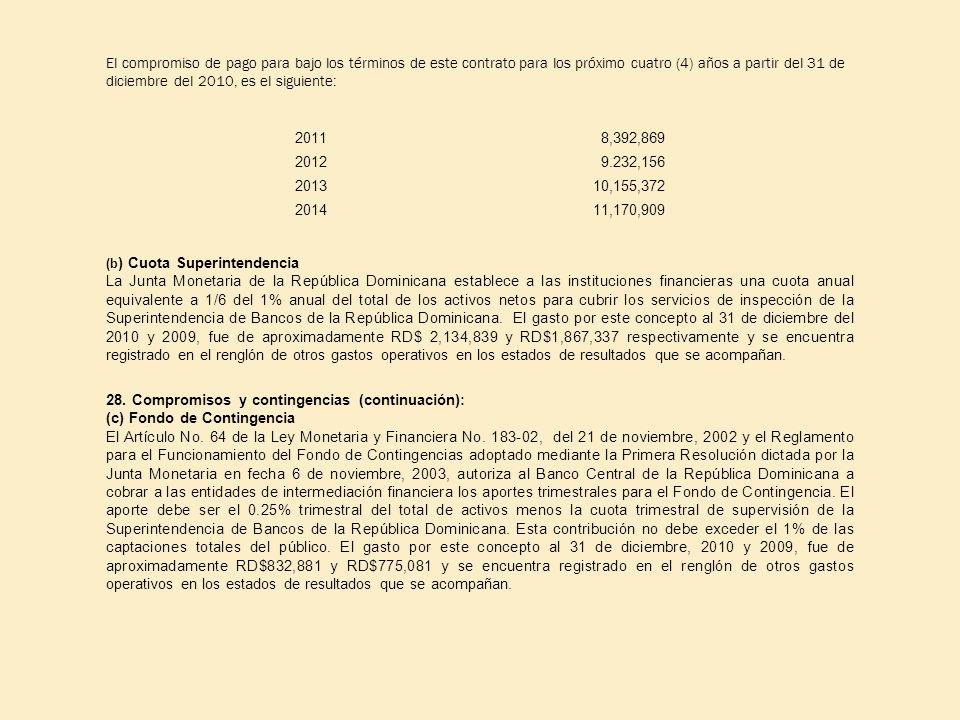 El compromiso de pago para bajo los términos de este contrato para los próximo cuatro (4) años a partir del 31 de diciembre del 2010, es el siguiente: