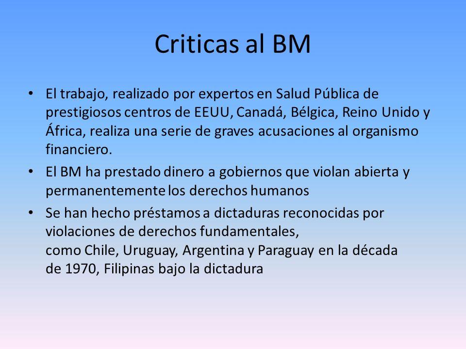 Criticas al BM El trabajo, realizado por expertos en Salud Pública de prestigiosos centros de EEUU, Canadá, Bélgica, Reino Unido y África, realiza una