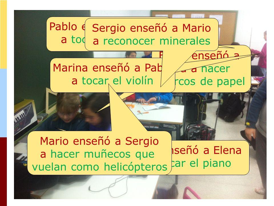 Elena enseñó a Eva a hacer marcos de papel Eva enseñó a Elena a tocar el piano Pablo enseñó a Marina a tocar la guitarra Marina enseñó a Pablo a tocar