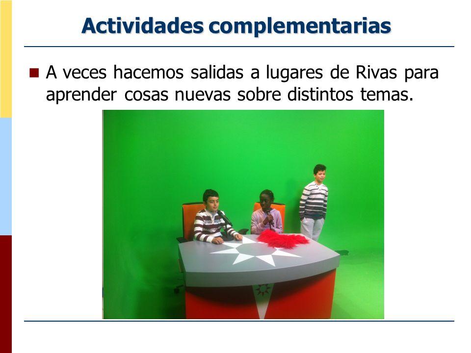 Actividades complementarias A veces hacemos salidas a lugares de Rivas para aprender cosas nuevas sobre distintos temas.