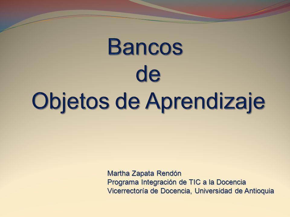 Martha Zapata Rendón Programa Integración de TIC a la Docencia Vicerrectoría de Docencia, Universidad de Antioquia