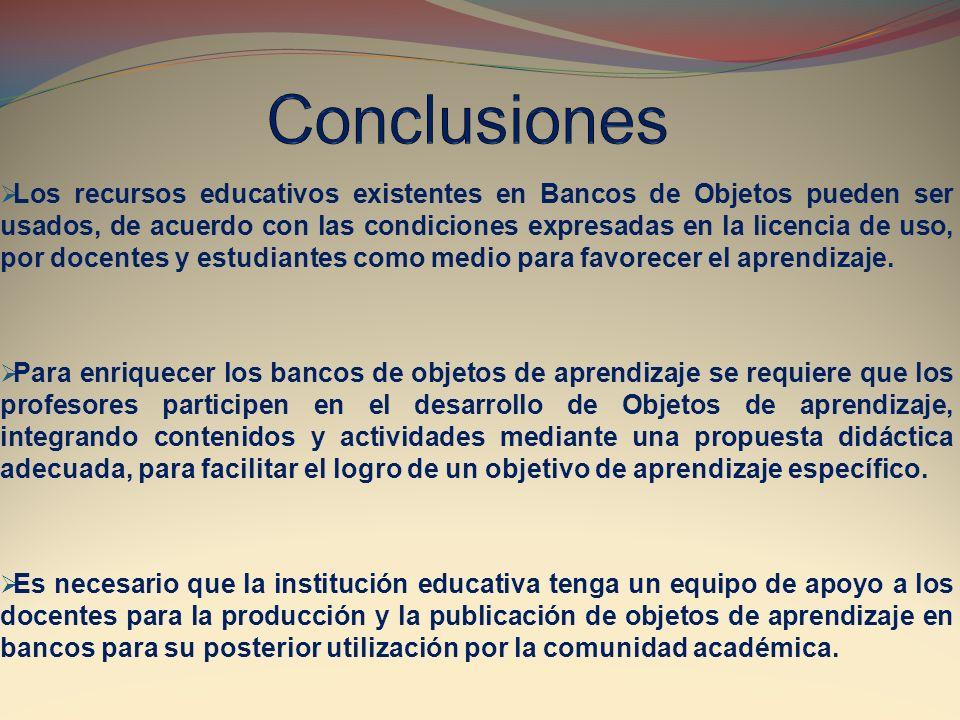 Los recursos educativos existentes en Bancos de Objetos pueden ser usados, de acuerdo con las condiciones expresadas en la licencia de uso, por docent