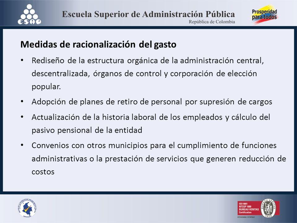 Medidas de racionalización del gasto Rediseño de la estructura orgánica de la administración central, descentralizada, órganos de control y corporació