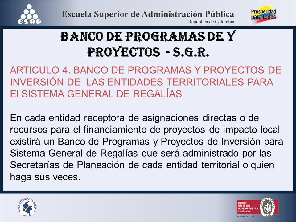 BANCO DE PROGRAMAS DE Y PROYECTOS - S.G.R. ARTICULO 4. BANCO DE PROGRAMAS Y PROYECTOS DE INVERSIÓN DE LAS ENTIDADES TERRITORIALES PARA El SISTEMA GENE