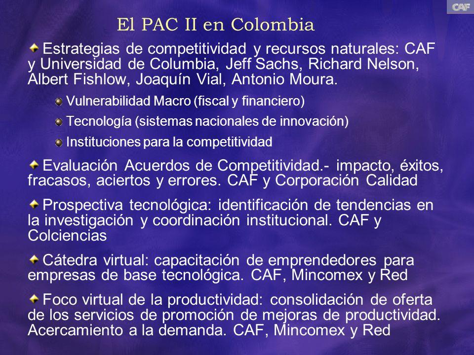 El PAC II en Colombia Estrategias de competitividad y recursos naturales: CAF y Universidad de Columbia, Jeff Sachs, Richard Nelson, Albert Fishlow, J
