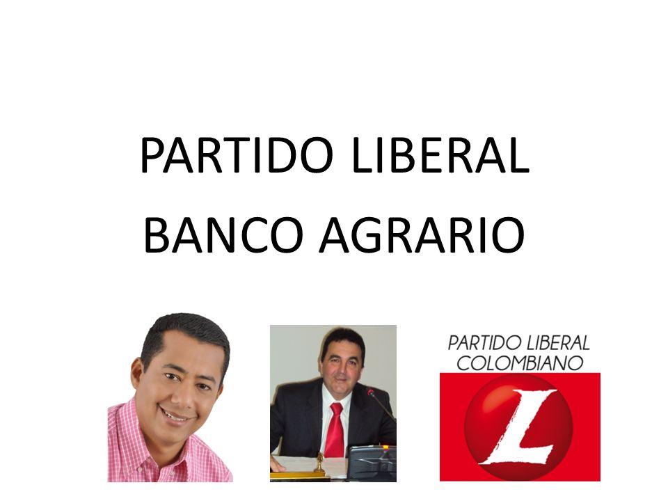 PARTIDO LIBERAL BANCO AGRARIO