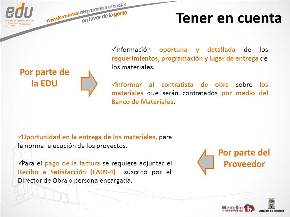 Tener en cuenta Oportunidad en la entrega de los materiales, para la normal ejecución de los proyectos. Para el pago de la factura se requiere adjunta