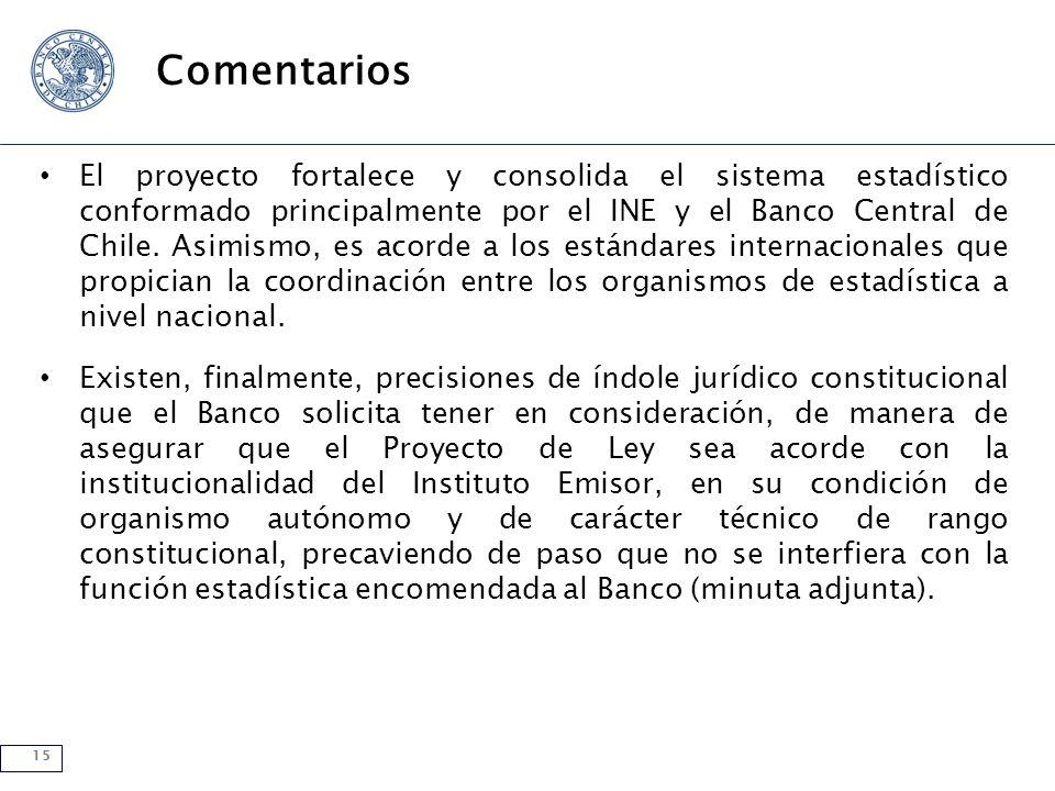 15 Comentarios El proyecto fortalece y consolida el sistema estadístico conformado principalmente por el INE y el Banco Central de Chile. Asimismo, es