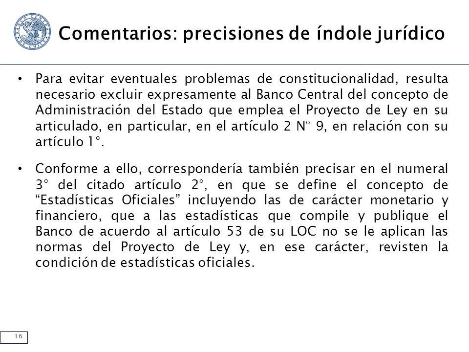 16 Comentarios: precisiones de índole jurídico Para evitar eventuales problemas de constitucionalidad, resulta necesario excluir expresamente al Banco
