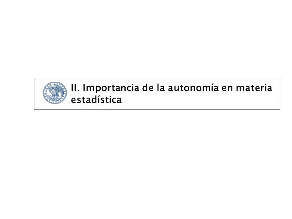 II. Importancia de la autonomía en materia estadística