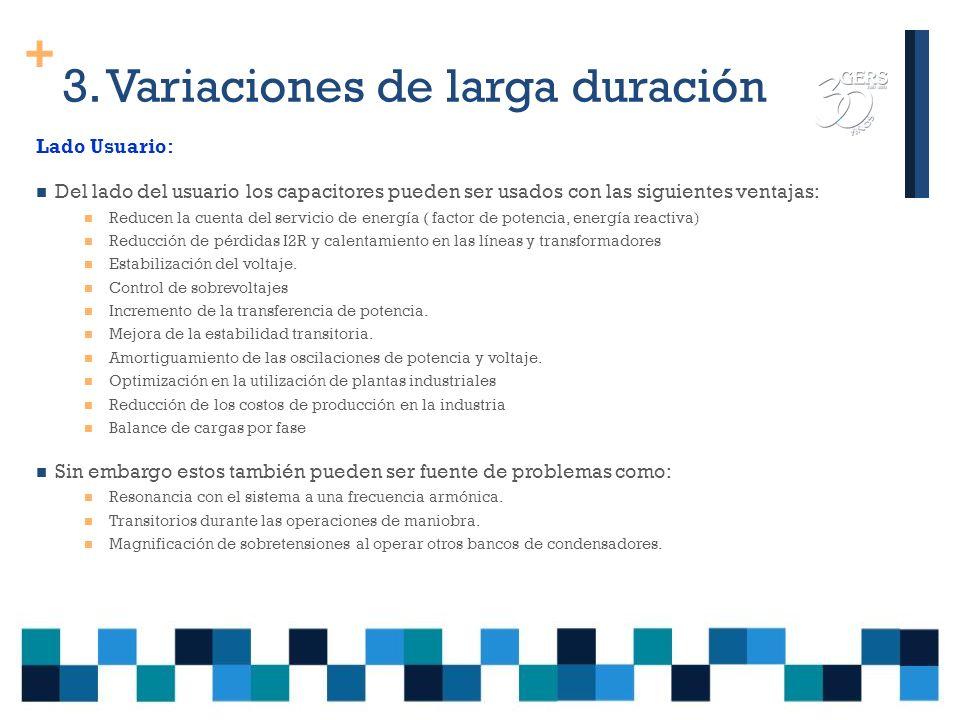 + 3. Variaciones de larga duración MITIGACION DE VARIACIONES DE TENSION DE LARGA DURACIÓN: Regulación de la tensión y el uso de equipos adecuados para