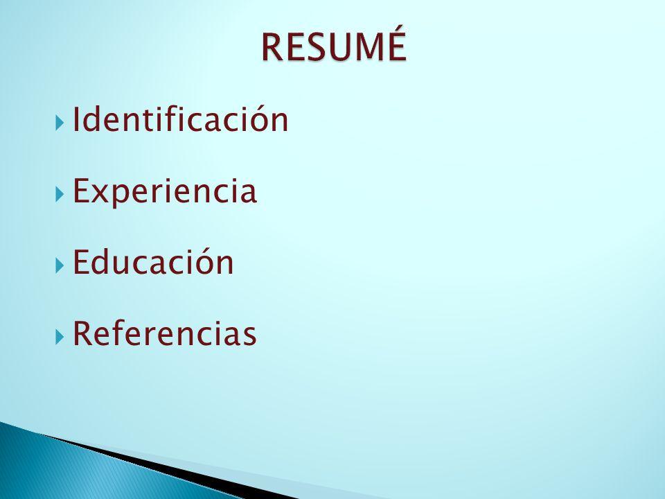 Identificación Experiencia Educación Referencias