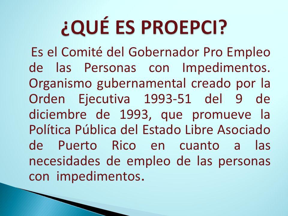 Es el Comité del Gobernador Pro Empleo de las Personas con Impedimentos. Organismo gubernamental creado por la Orden Ejecutiva 1993-51 del 9 de diciem