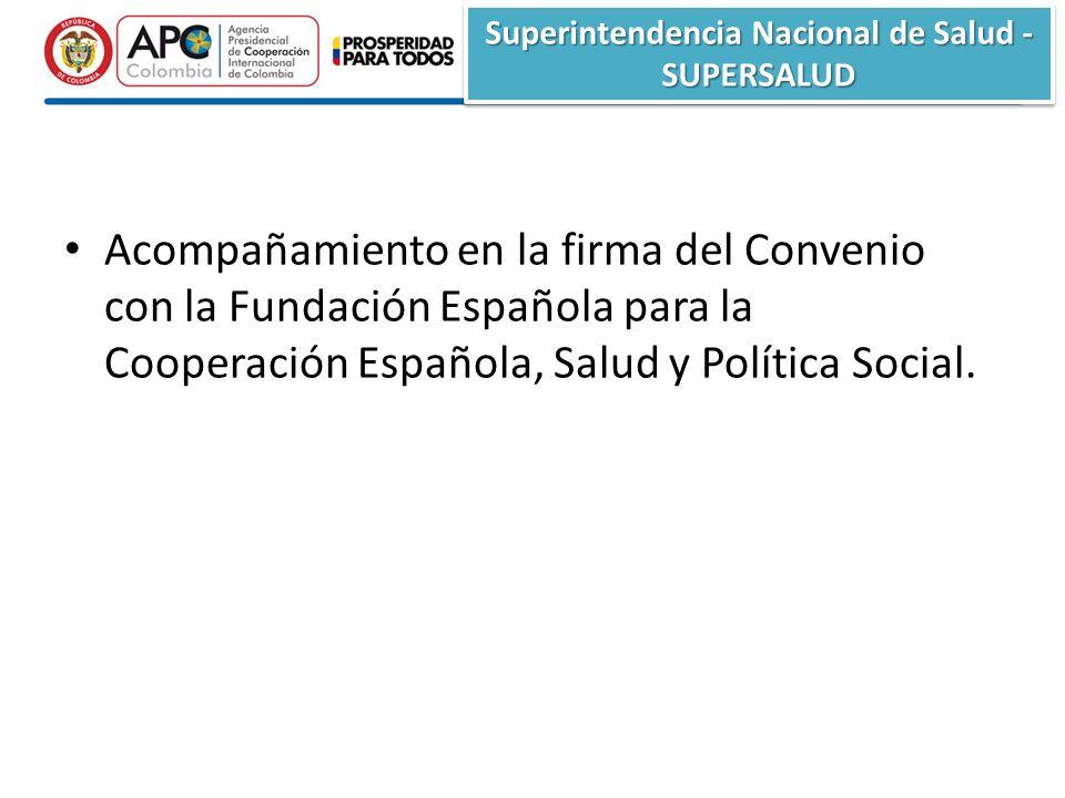 Superintendencia Nacional de Salud - SUPERSALUD Acompañamiento en la firma del Convenio con la Fundación Española para la Cooperación Española, Salud y Política Social.
