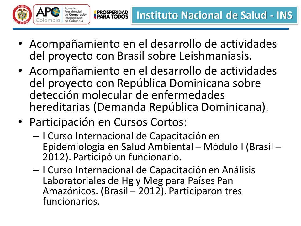 Instituto Nacional de Salud - INS Acompañamiento en el desarrollo de actividades del proyecto con Brasil sobre Leishmaniasis.