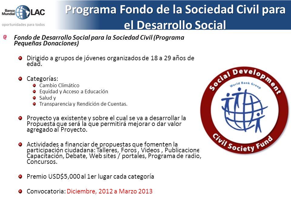 Programa Fondo de la Sociedad Civil para el Desarrollo Social Fondo de Desarrollo Social para la Sociedad Civil (Programa Pequeñas Donaciones) Dirigid