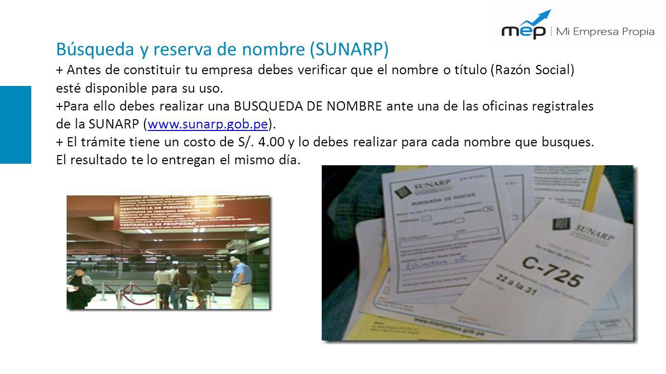 Búsqueda y reserva de nombre (SUNARP) + Antes de constituir tu empresa debes verificar que el nombre o título (Razón Social) esté disponible para su uso.
