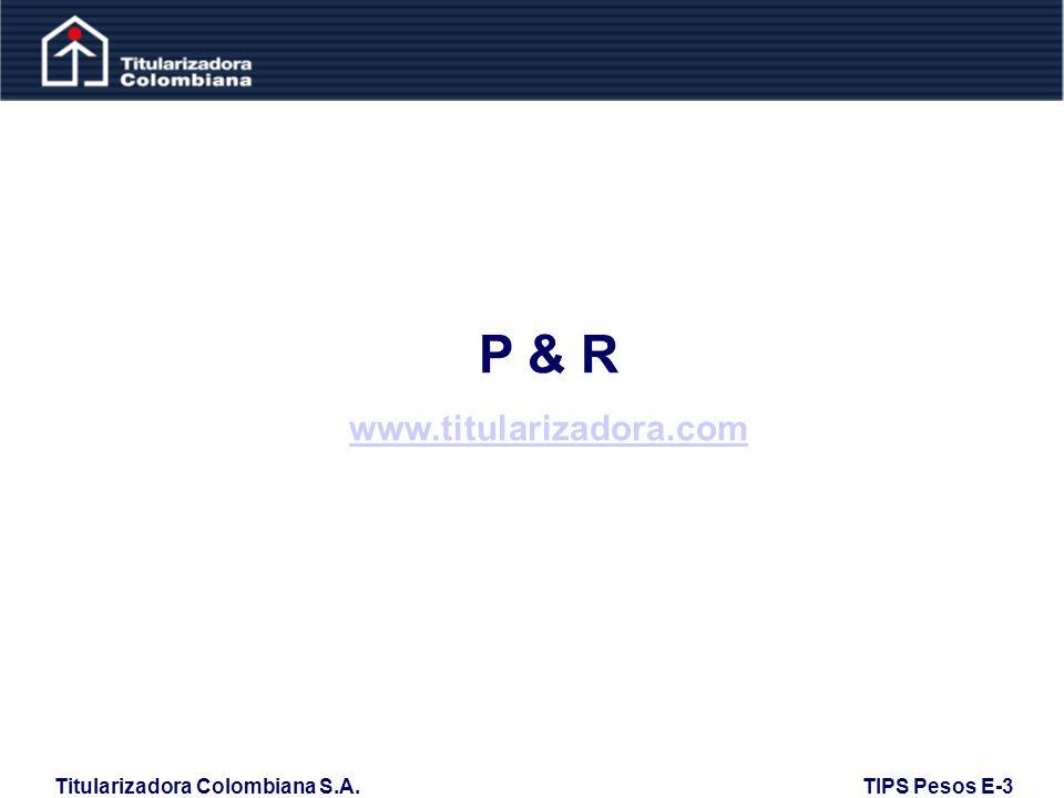 Titularizadora Colombiana S.A. TIPS Pesos E-3 P & R www.titularizadora.com