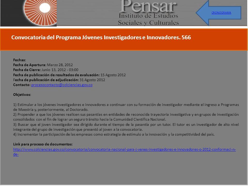 Convocatoria del Programa Jóvenes Investigadores e Innovadores. 566 Fechas: Fecha de Apertura: Marzo 28, 2012 Fecha de Cierre: Junio 13, 2012 - 03:00