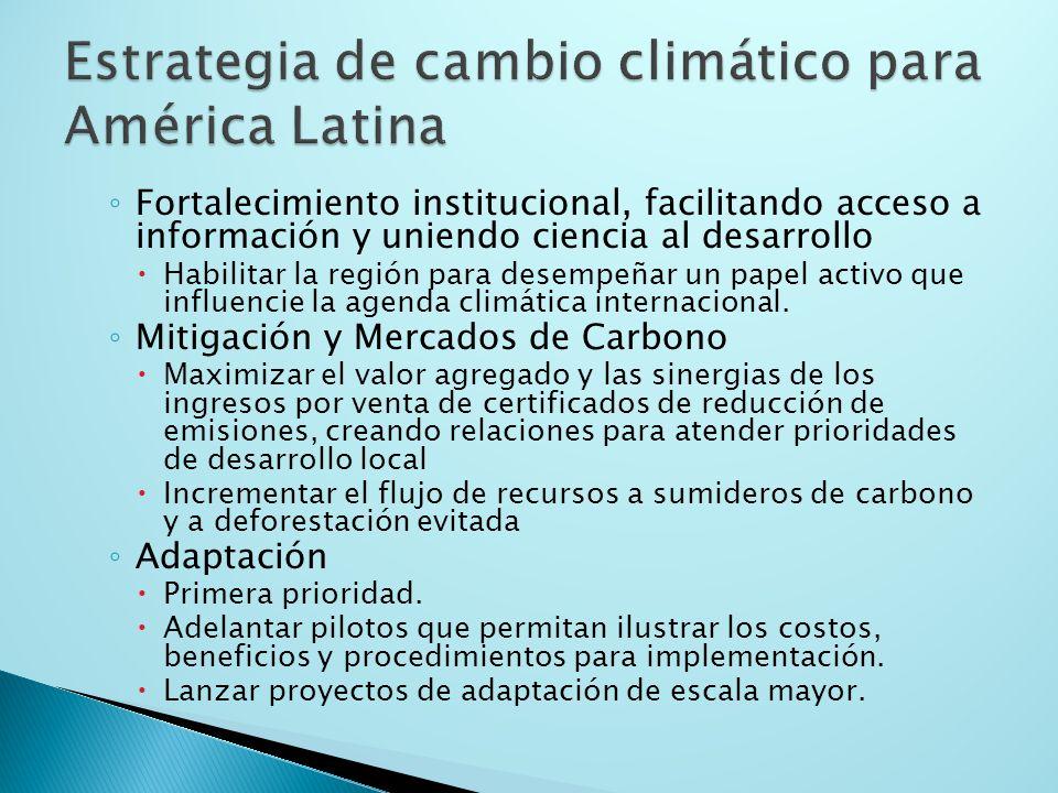 Fortalecimiento institucional, facilitando acceso a información y uniendo ciencia al desarrollo Habilitar la región para desempeñar un papel activo que influencie la agenda climática internacional.