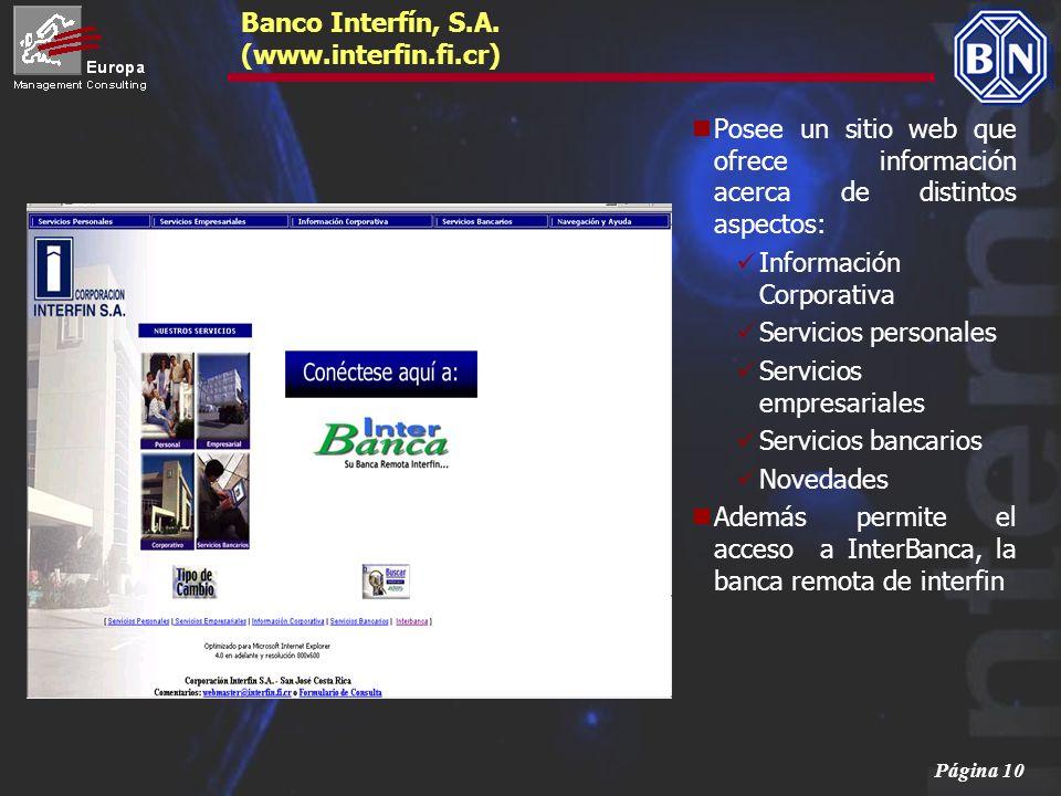 Página 10 Banco Interfín, S.A. (www.interfin.fi.cr) Posee un sitio web que ofrece información acerca de distintos aspectos: Información Corporativa Se