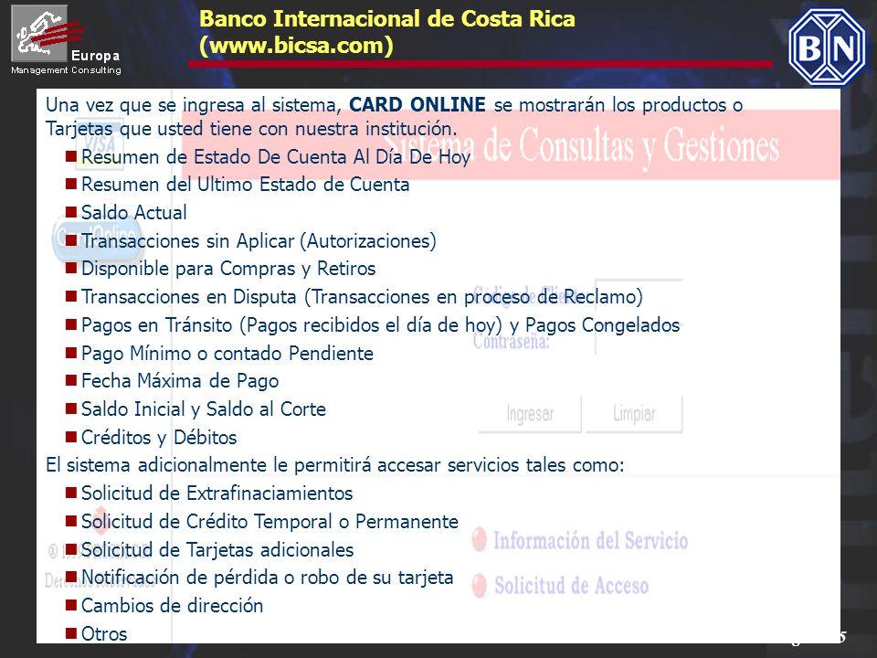 Página 15 Banco Internacional de Costa Rica (www.bicsa.com) Una vez que se ingresa al sistema, CARD ONLINE se mostrarán los productos o Tarjetas que u