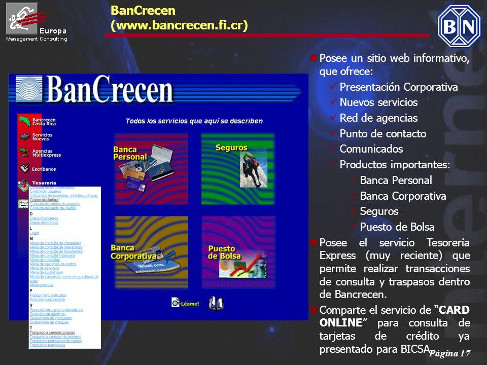 Página 17 BanCrecen (www.bancrecen.fi.cr) Posee un sitio web informativo, que ofrece: Presentación Corporativa Nuevos servicios Red de agencias Punto