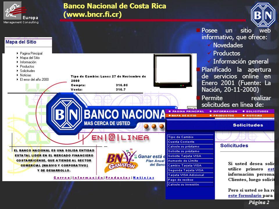 Página 2 Banco Nacional de Costa Rica (www.bncr.fi.cr) Posee un sitio web informativo, que ofrece: Novedades Productos Información general Planificado