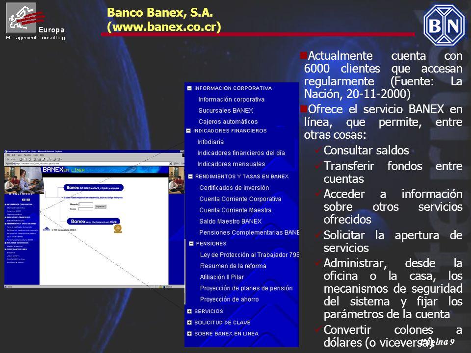 Página 9 Banco Banex, S.A. (www.banex.co.cr) Actualmente cuenta con 6000 clientes que accesan regularmente (Fuente: La Nación, 20-11-2000) Ofrece el s