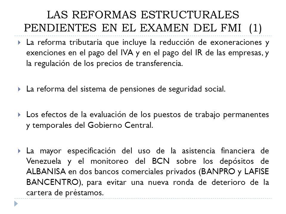 LAS REFORMAS ESTRUCTURALES PENDIENTES EN EL EXAMEN DEL FMI (1) La reforma tributaria que incluye la reducción de exoneraciones y exenciones en el pago