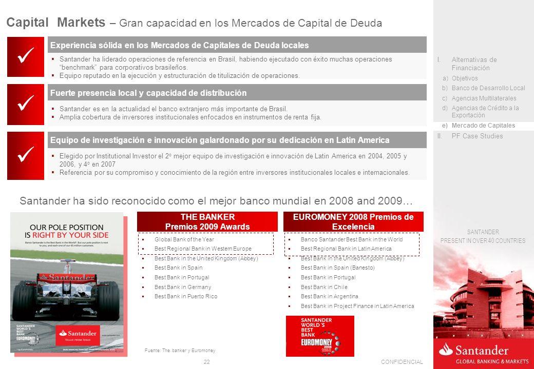 22CONFIDENCIAL SANTANDER PRESENT IN OVER 40 COUNTRIES Santander es en la actualidad el banco extranjero más importante de Brasil. Amplia cobertura de
