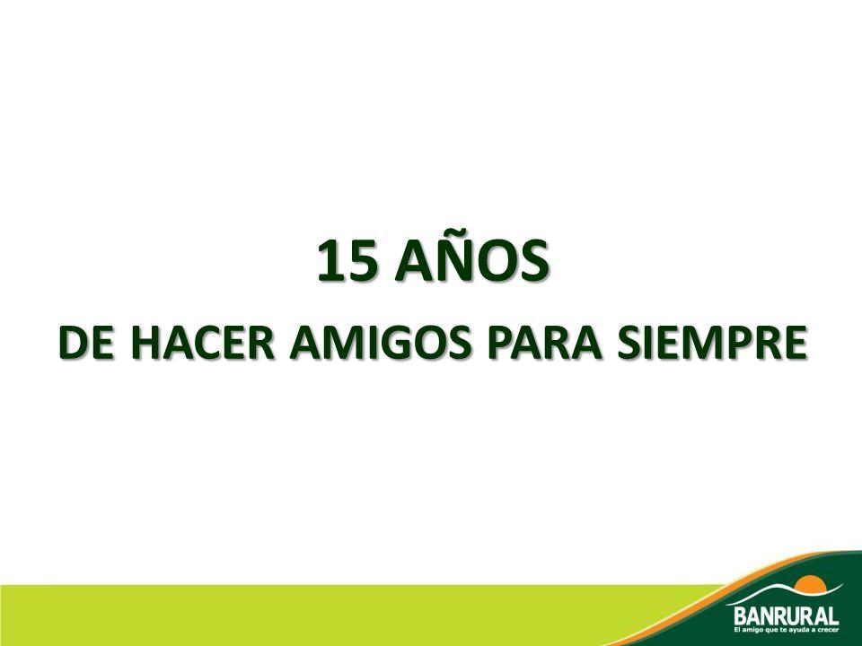 15 AÑOS DE HACER AMIGOS PARA SIEMPRE