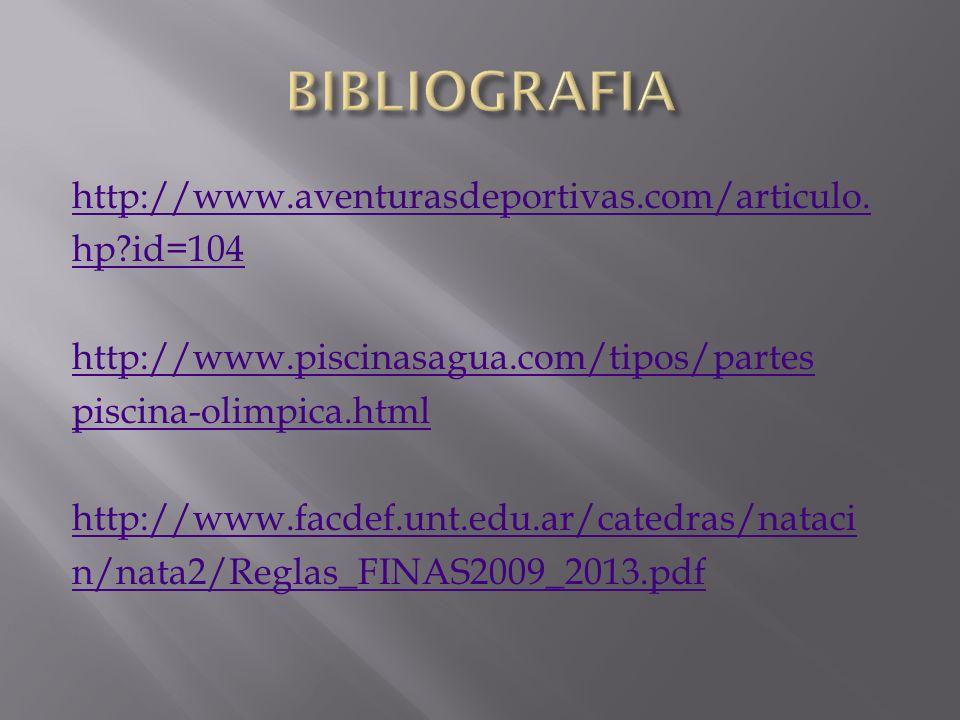http://www.aventurasdeportivas.com/articulo. hp?id=104 http://www.piscinasagua.com/tipos/partes piscina-olimpica.html http://www.facdef.unt.edu.ar/cat