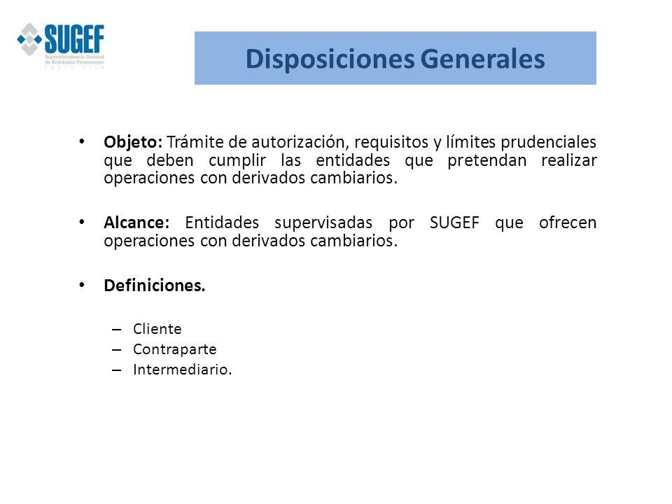 Disposiciones Generales Objeto: Trámite de autorización, requisitos y límites prudenciales que deben cumplir las entidades que pretendan realizar oper